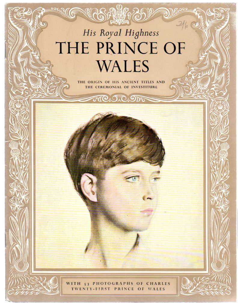 Image for His Royal Highness The Prince of Wales - The Origin of His Ancient Titles and the Ceremonial Investiture