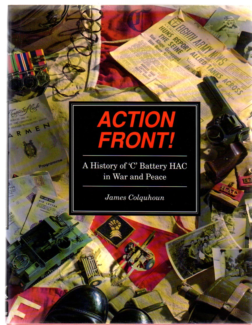 """Image for Action Front! : A History of """"C"""" Battery HAC in War and Peace"""