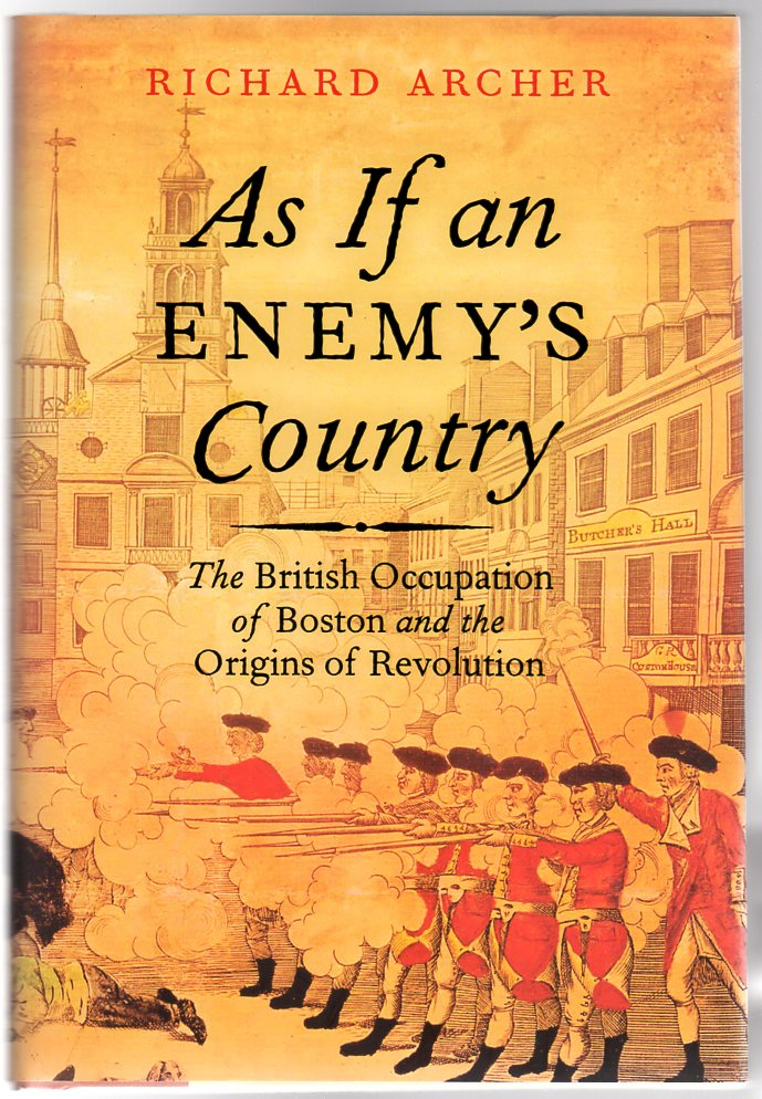 Image for As If an Enemy's Country : The British Occupation of Boston and the Origins of Revolution