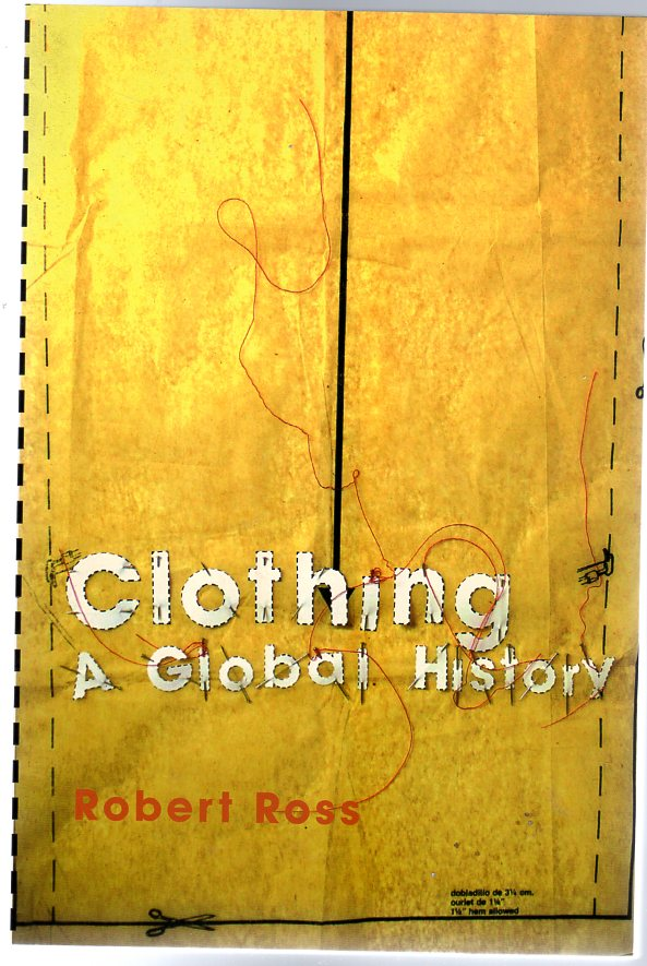 Image for Clothing : A Global History: or, the Imperialists' New Clothes