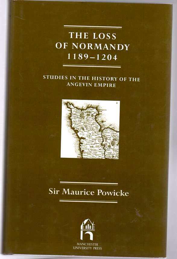 Image for The Loss of Normandy, 1198-1204 : Studies in the History of the Angevin Empire