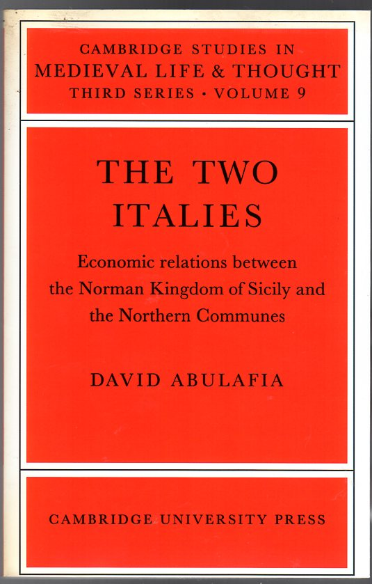 Image for The Two Italies : Economic Relations Between the Norman Kingdom of Sicily and the Northern Communes