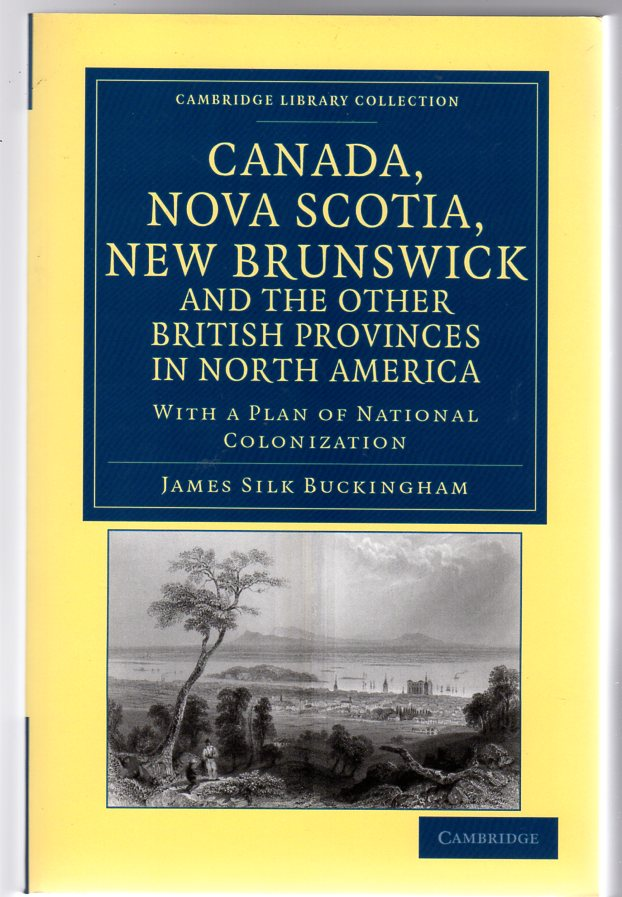 Image for Canada, Nova Scotia, New Brunswick, and the other British Provinces in North America : With a Plan of National Colonization