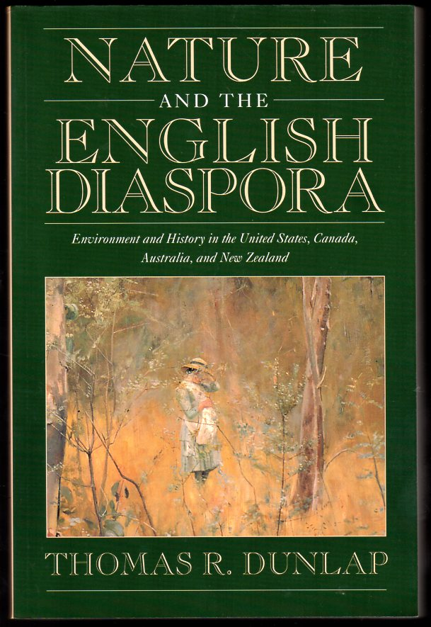 Image for Nature and the English Diaspora : Environment and History in the United States, Canada, Australia, and New Zealand