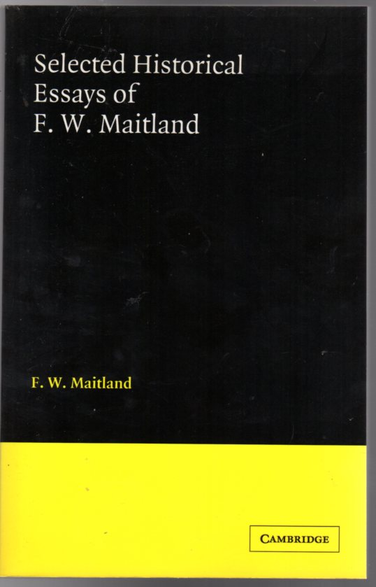 Image for Selected Historical Essays of F. W. Maitland