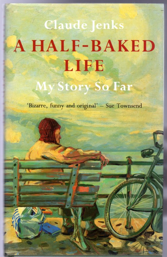 Image for A Half-Baked Life : My Story So Far