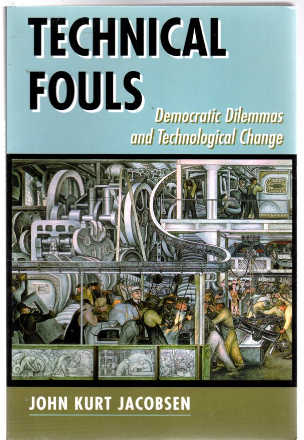 Image for Technical Fouls : Democracy and Technological Change (SIGNED COPY)