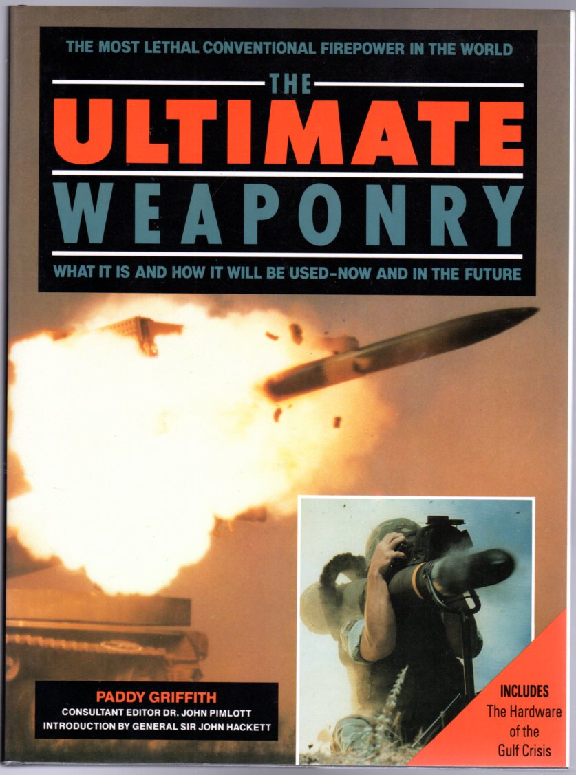 Image for The Ultimate Weaponry : What it is and How it Will be Used - Now and in the Future