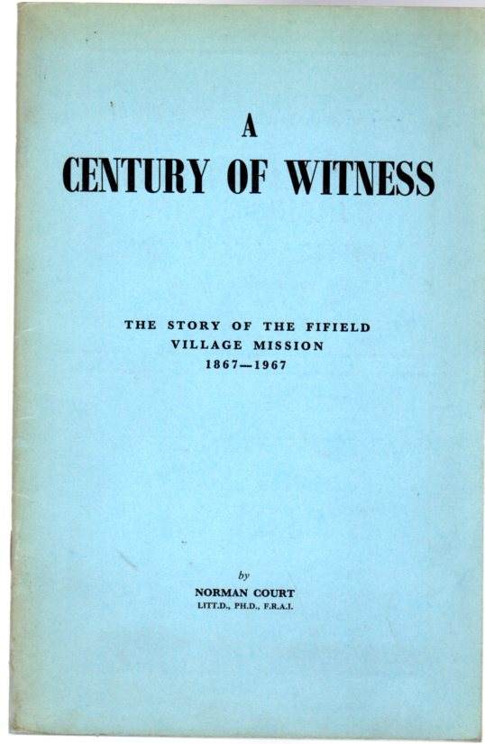 Image for A Century of Witness : The Story of the Fifield Village Mission 1867-1967