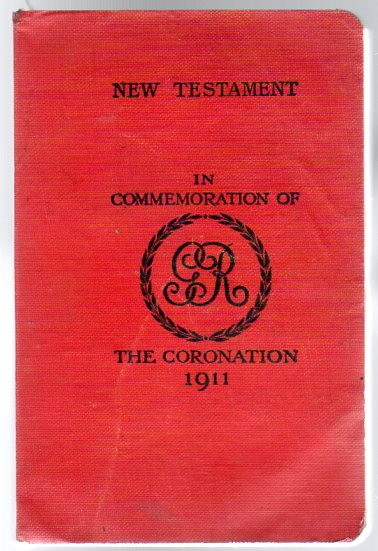 Image for The New Testament of Our Lord and Saviour Jesus Christ  [In Commemoration of the Coronation 1911]