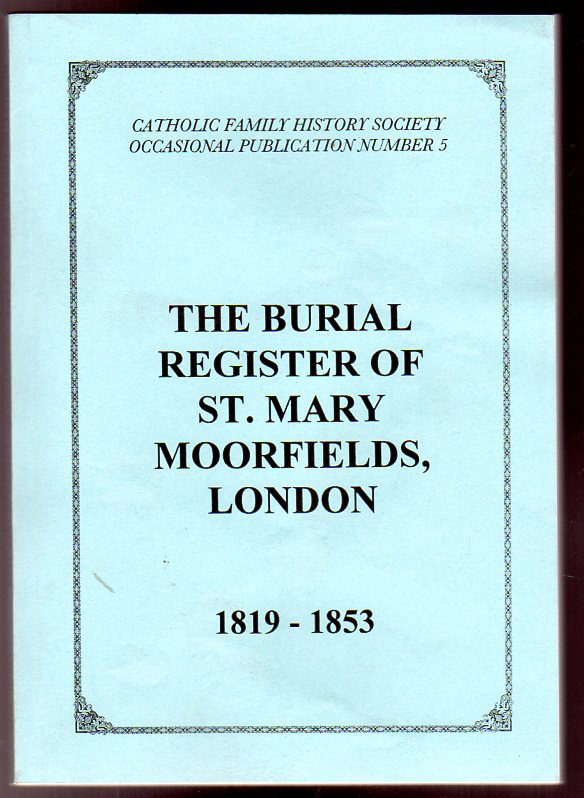 Image for The Burial Register of St. Mary Moorfields, London, 1819-1853