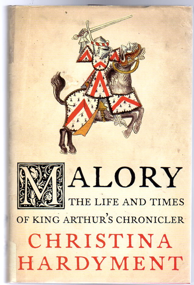 Image for Malory : The Life and Times of King Arthur's Chronicler
