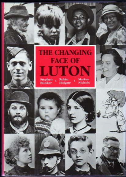 Image for The Changing Face of Luton : An Illustrated History