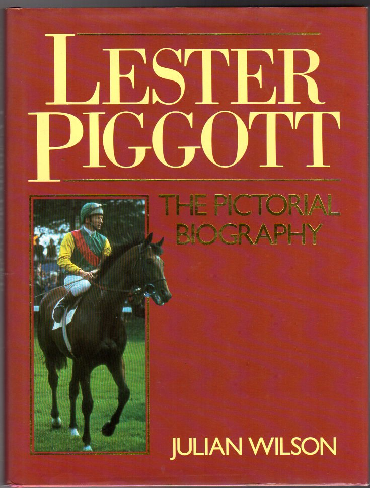 Image for Lester Piggott : The Pictorial Biography