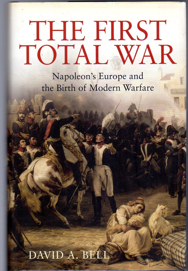 Image for The First Total War : Napolean's Europe and the Birth of Modern Warfare