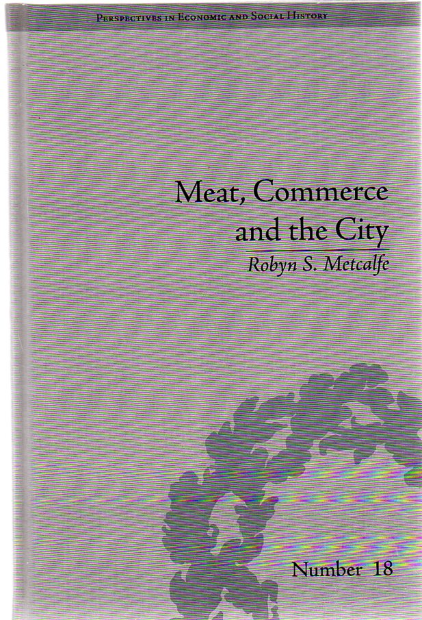 Image for Meat, Commerce and the City : The London Food Market, 1800-1855