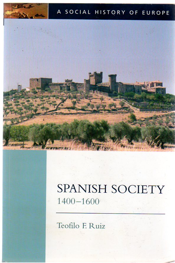 Image for Spanish Society, 1400-1600 (Social History of Europe)