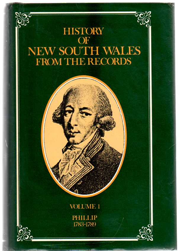 Image for History of New South Wales from the Records : Volume 1 Governor Phillip 1783-1789