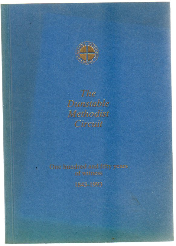 Image for The Dunstable Methodist Circuit : One hundred and fifty years of witness. 1843-1992