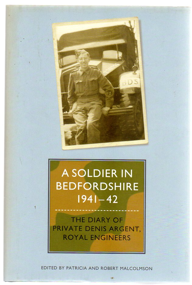 Image for A Soldier in Bedfordshire, 1941-1942 : The Diary of Private Denis Argent, Royal Engineers
