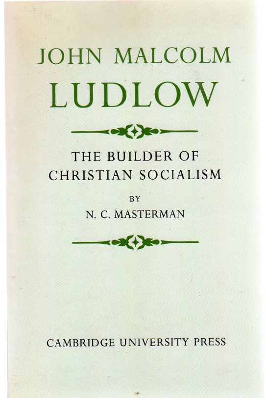 Image for John Malcolm Ludlow : The Builder of Christian Socialism