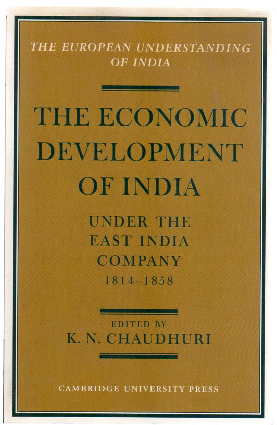 Image for The Economic Development of India under the East India Company 1814-58 : A Selection of Contemporary Writings