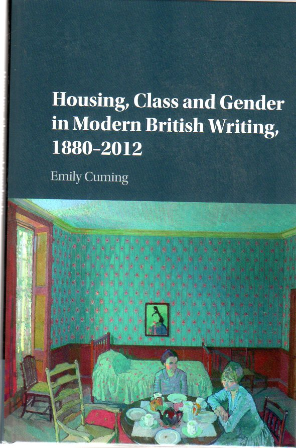 Image for Housing, Class and Gender in Modern British Writing : 1880 - 2012