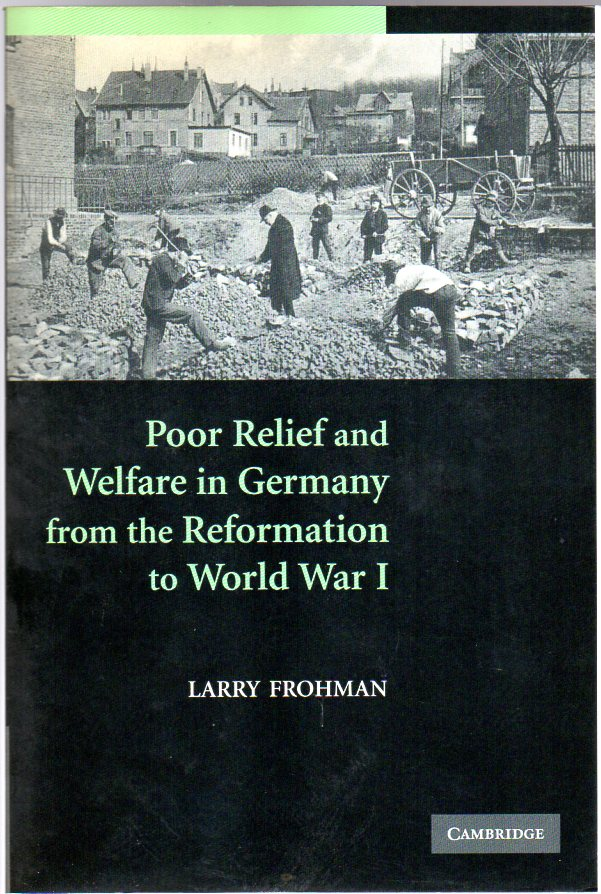 Image for Poor Relief and Welfare in Germany from the Reformation to World War I
