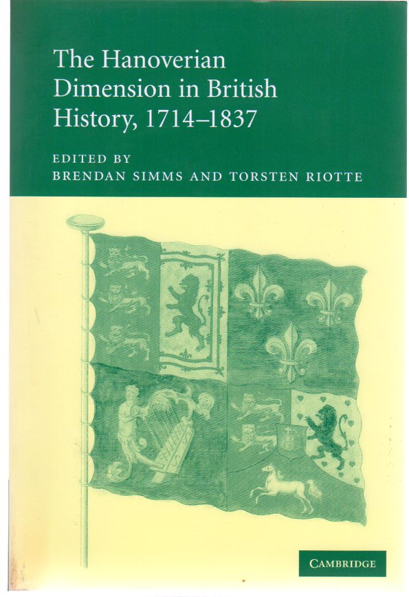 Image for The Hanoverian Dimension in British History, 1714-1837