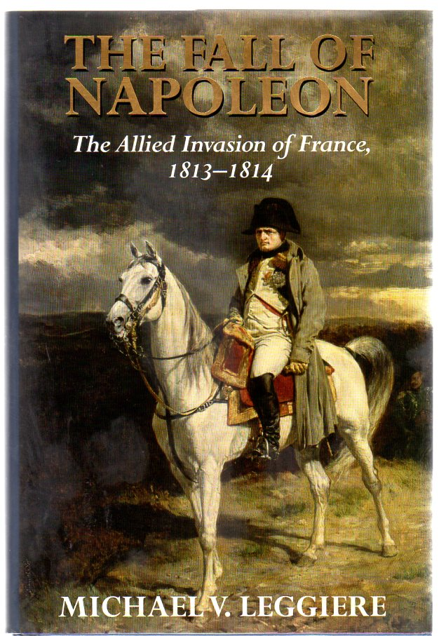 Image for The Fall of Napoleon : Volume 1 - The Allied Invasion of France, 1813-1814