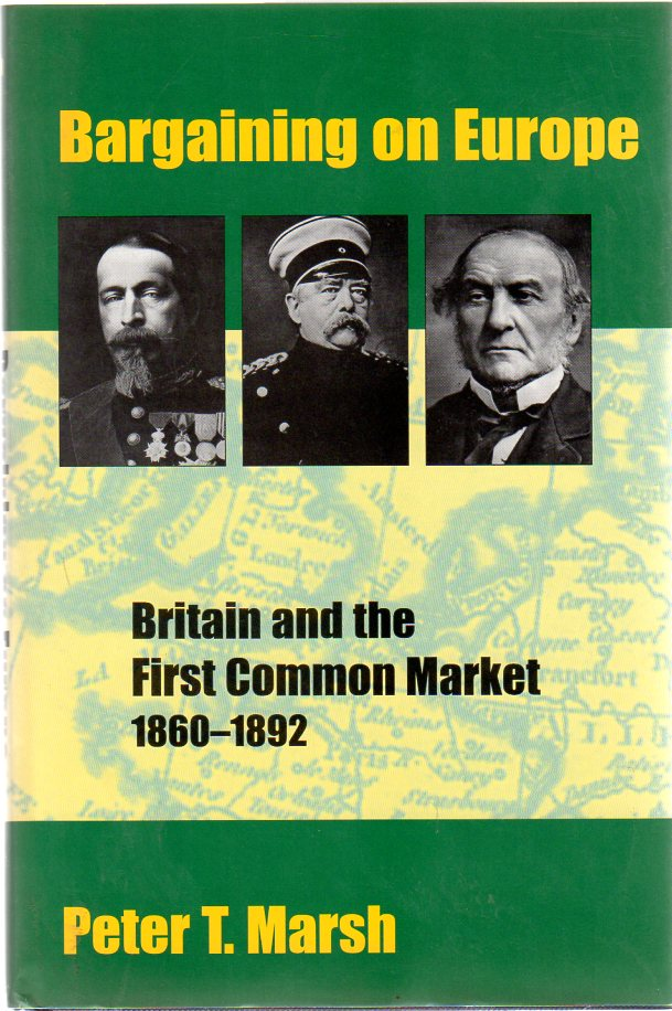 Image for Bargaining on Europe : Britain and the First Common Market, 1860-92