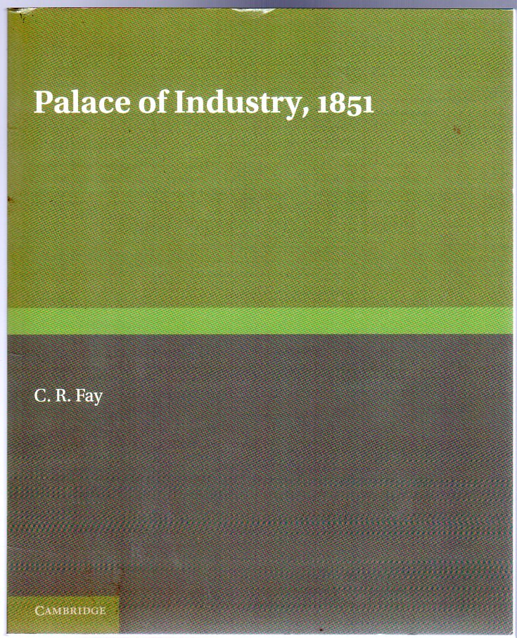 Image for Palace of Industry, 1851 : A Study of the Great Exhibition and its Fruits