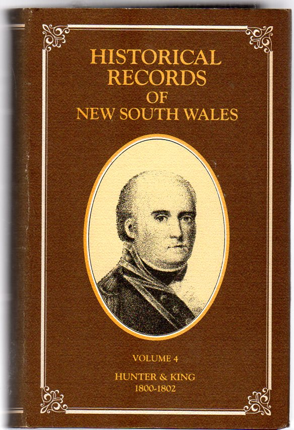 Image for Historical Records of New South Wales : Volume IV - Hunter and King 1800, 1801, 1802