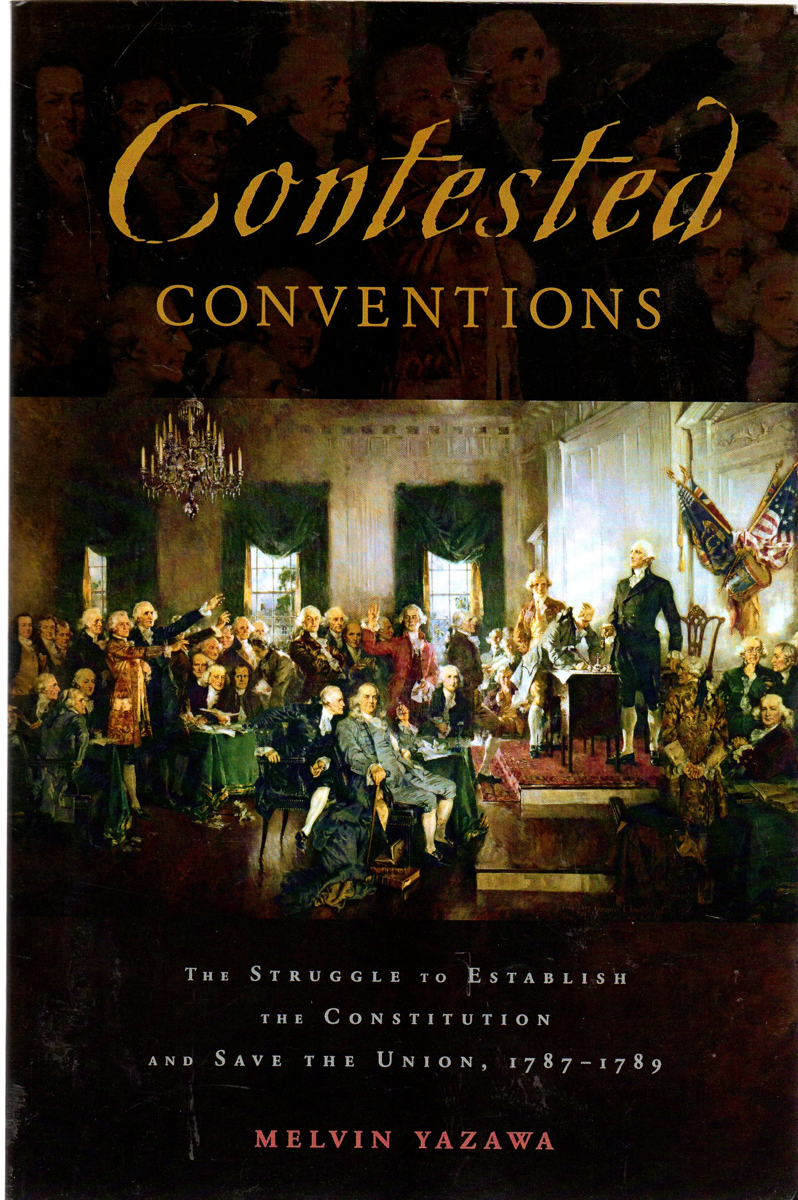 Image for Contested Conventions : The Struggle to Establish the Constitution and Save the Union, 1787-1789