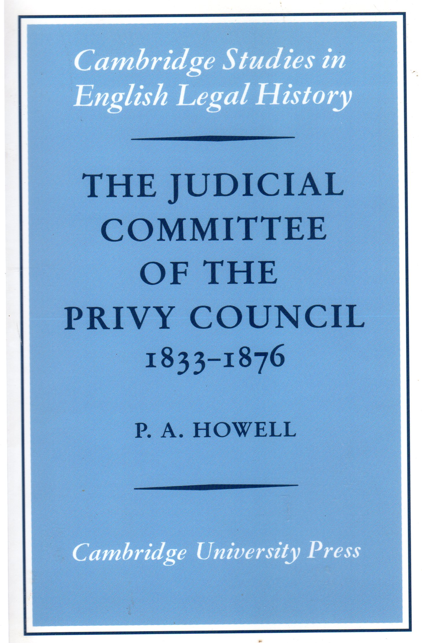 Image for The Judicial Committee of the Privy Council 1833-1876 : Its Origins, Structure and Development