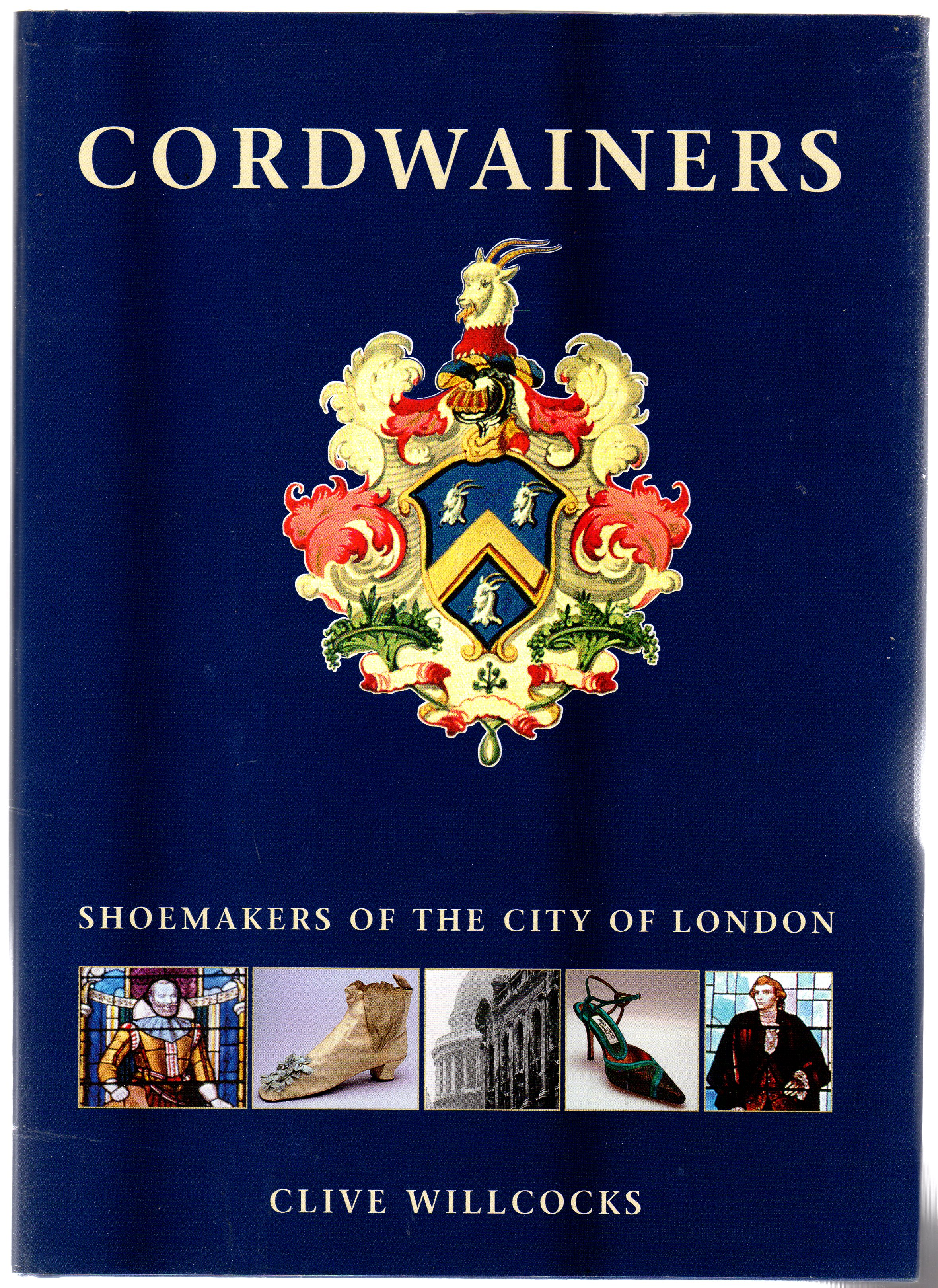 Image for Cordwainers : A History of the Worshipful Company of Cordwainers of the City of London (SIGNED COPY)