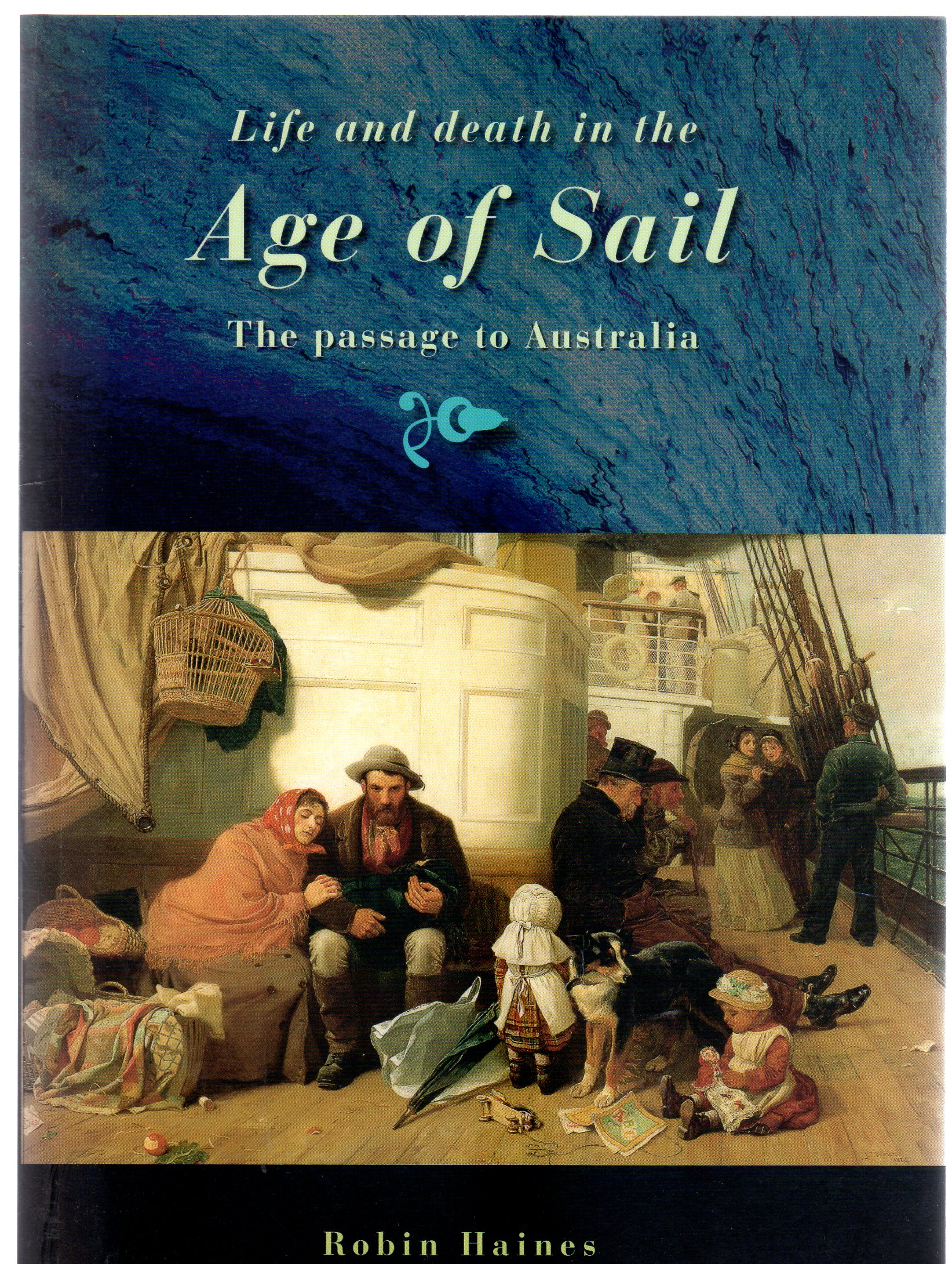 Image for Life and Death in the Age of Sail : The Passage to Australia