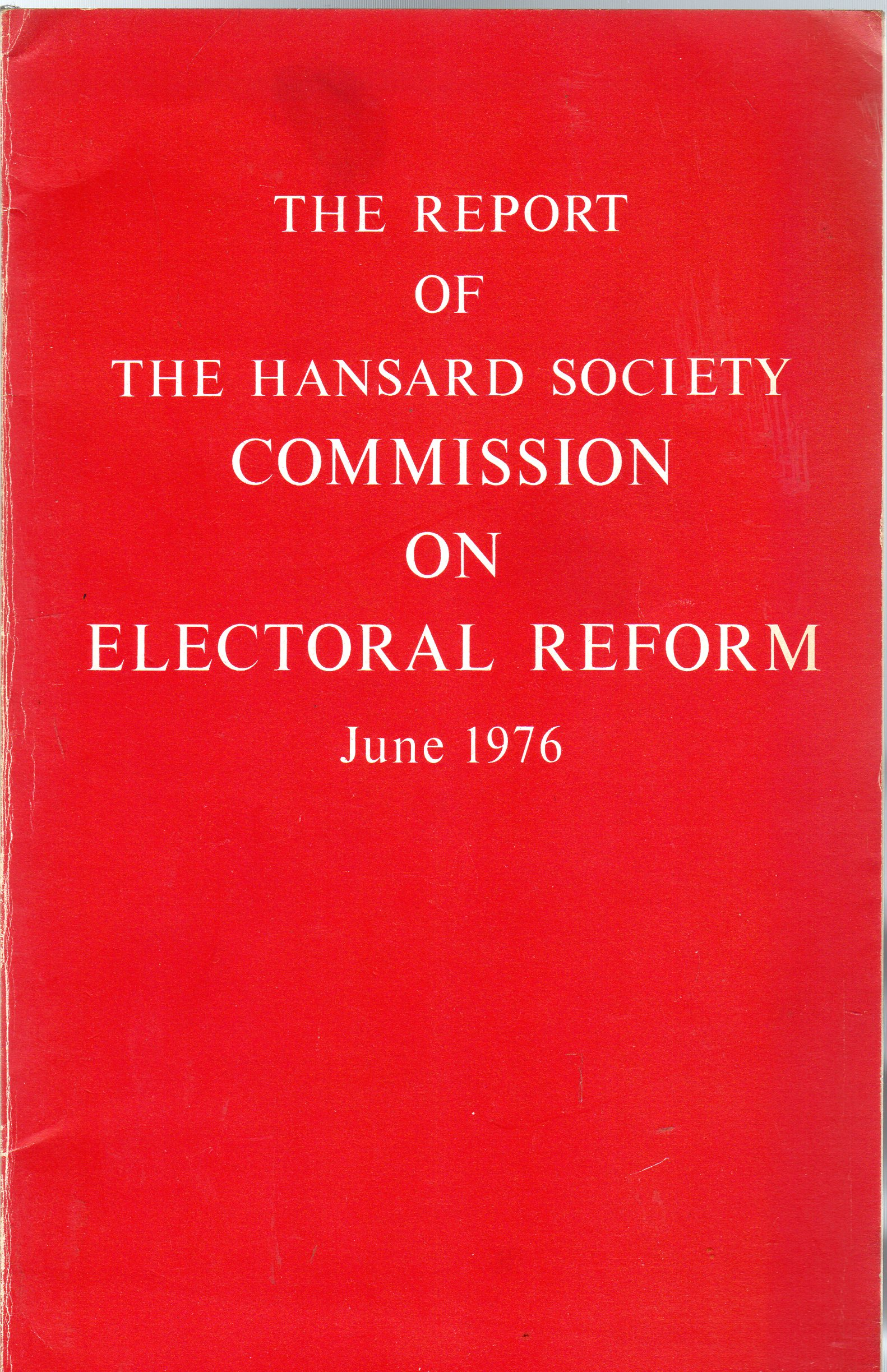 Image for The Report of the Hansard Society Commission on Electoral Reform, June 1976