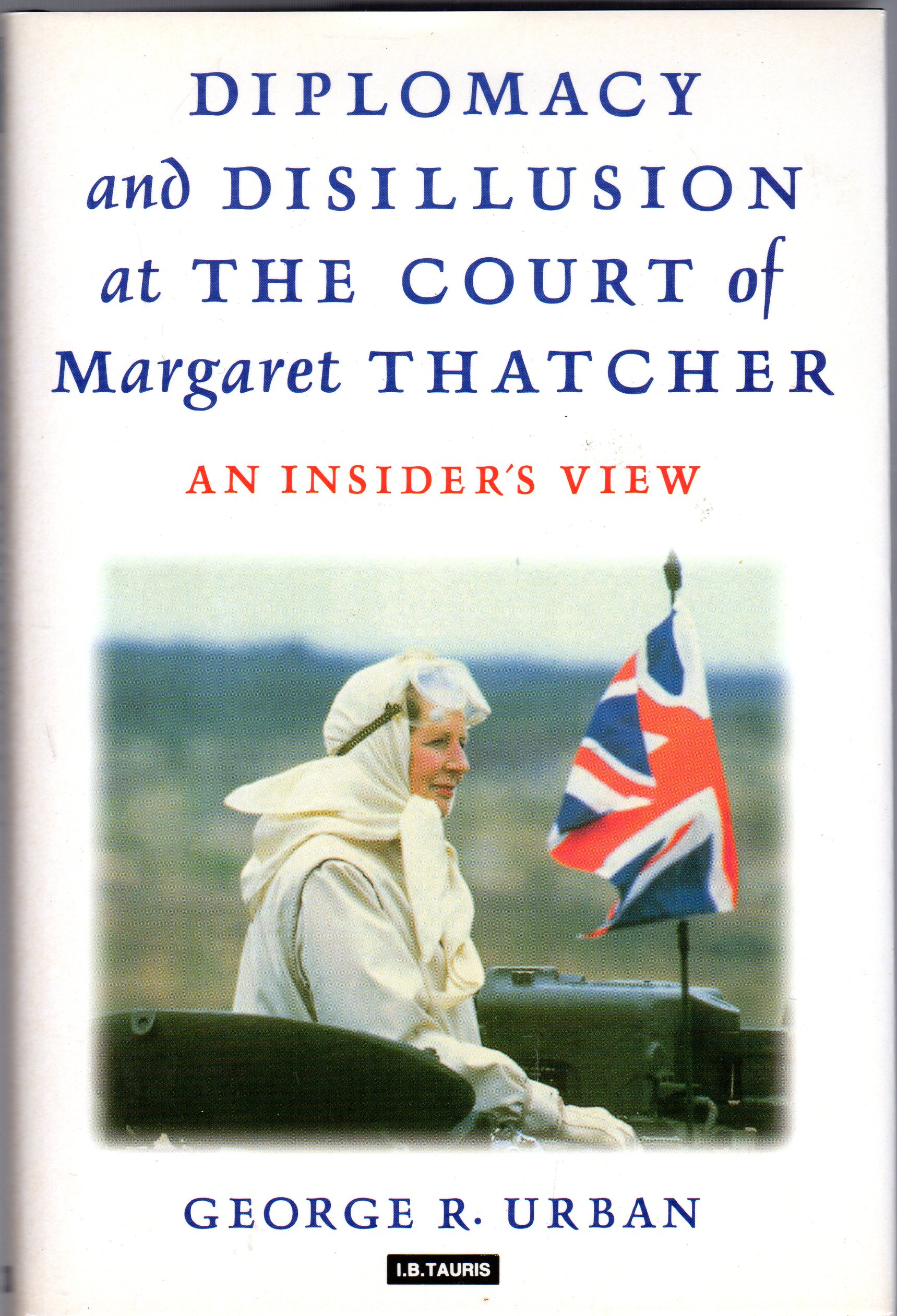 Image for Diplomacy and Disillusion at the Court of Margaret Thatcher : An Insider's View