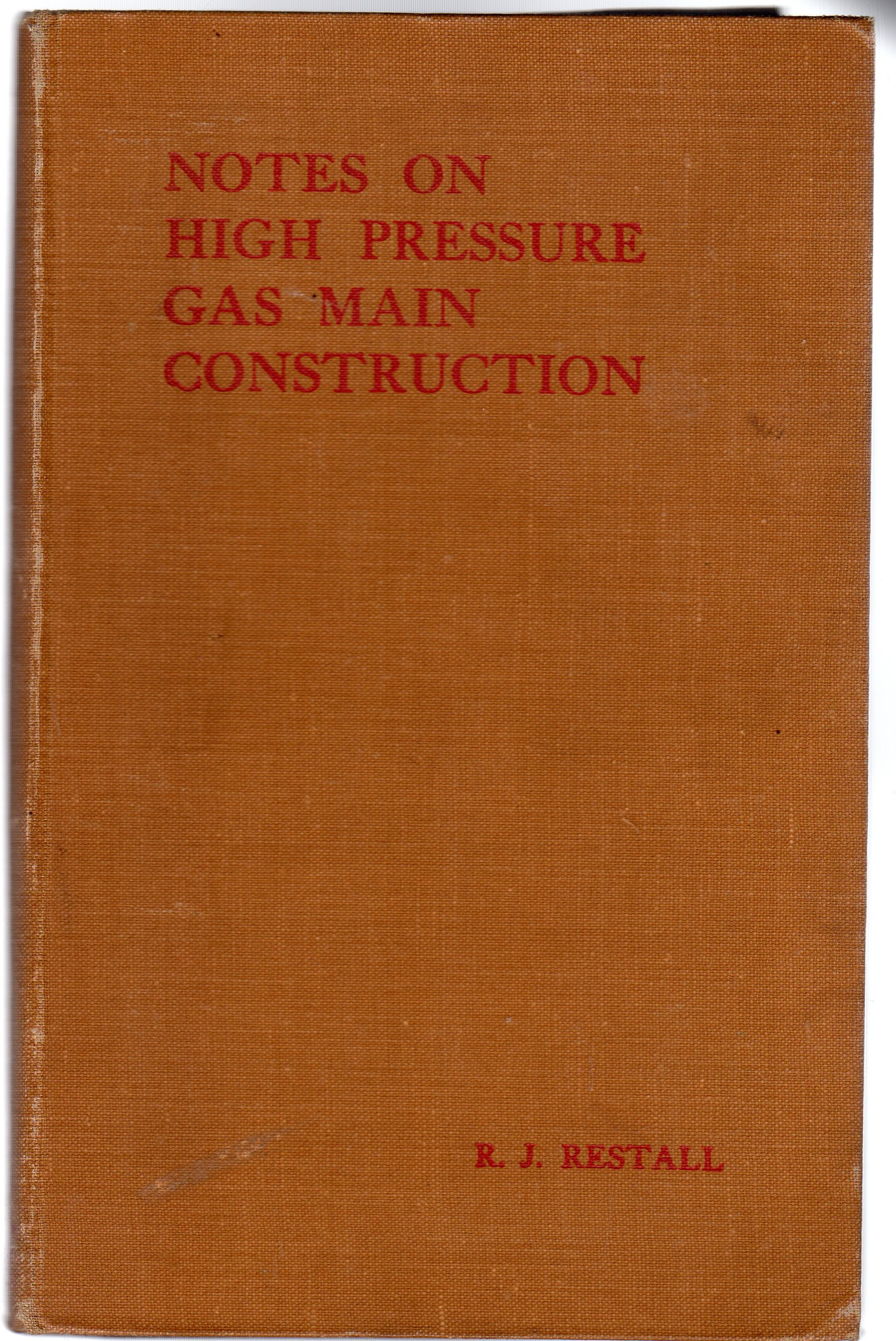 Image for Notes on High Pressure Gas Main Construction