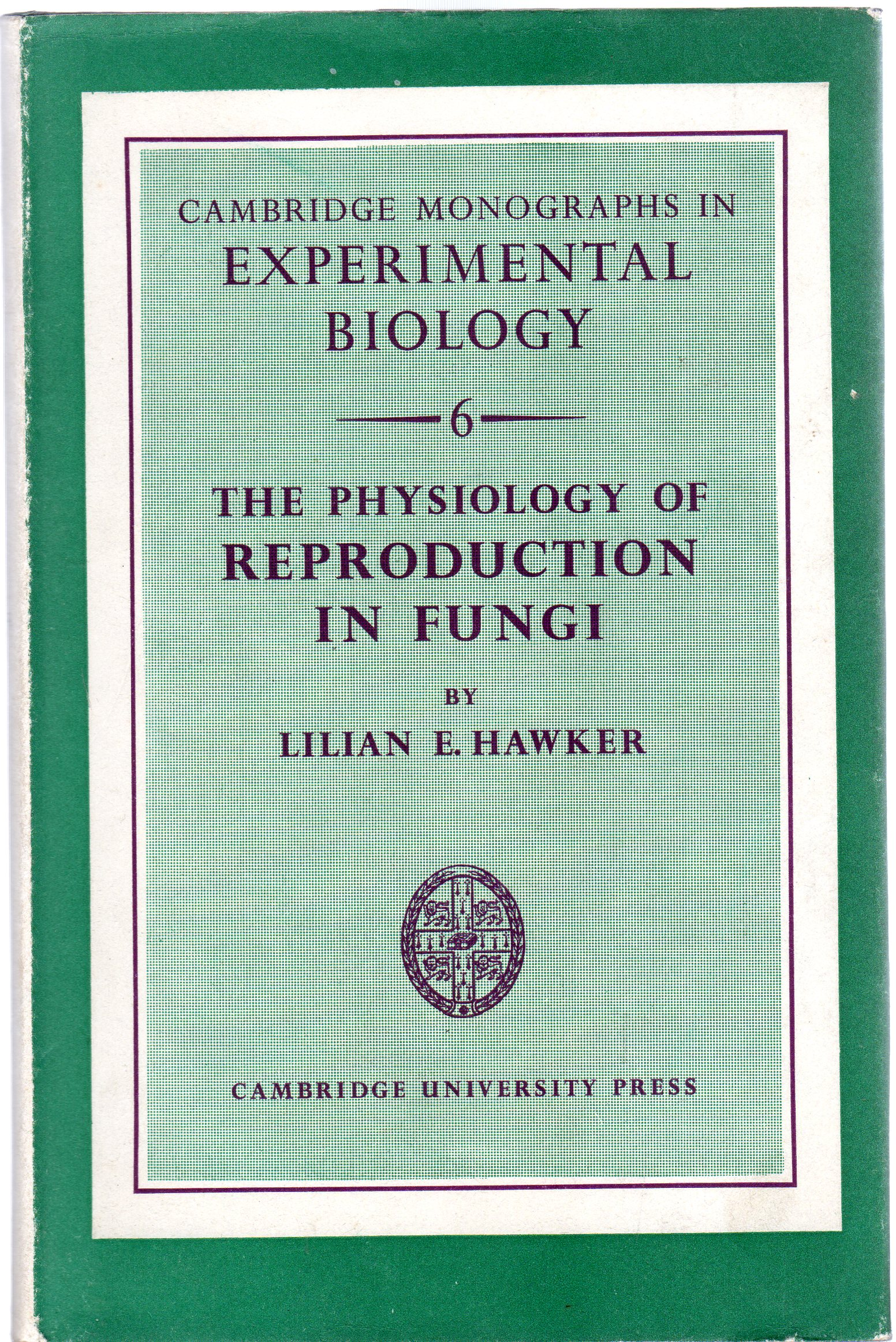 Image for The Physiology of Reproduction in Fungi