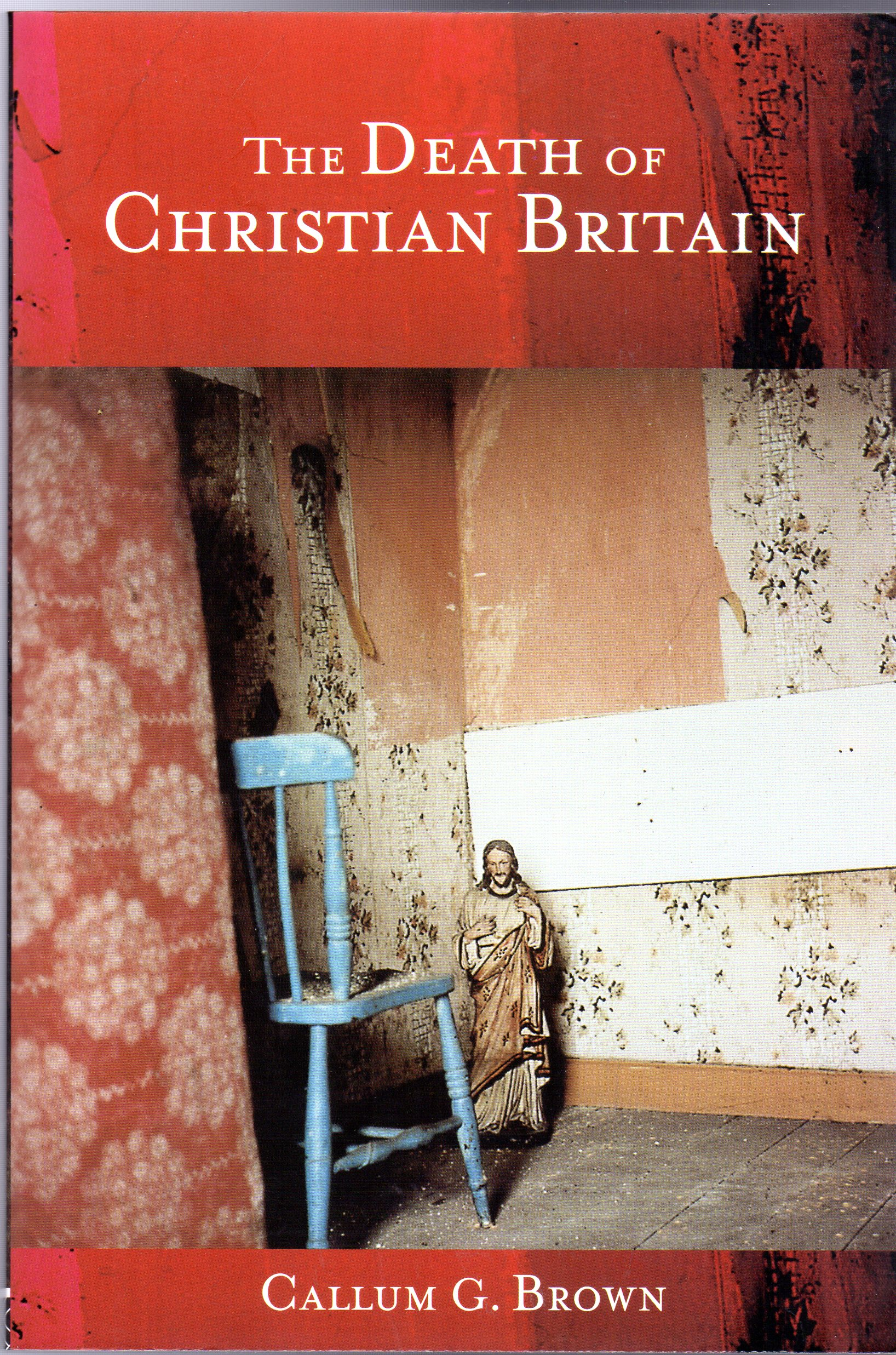 Image for The Death of Christian Britain : Understanding Secularisation 1800-2000