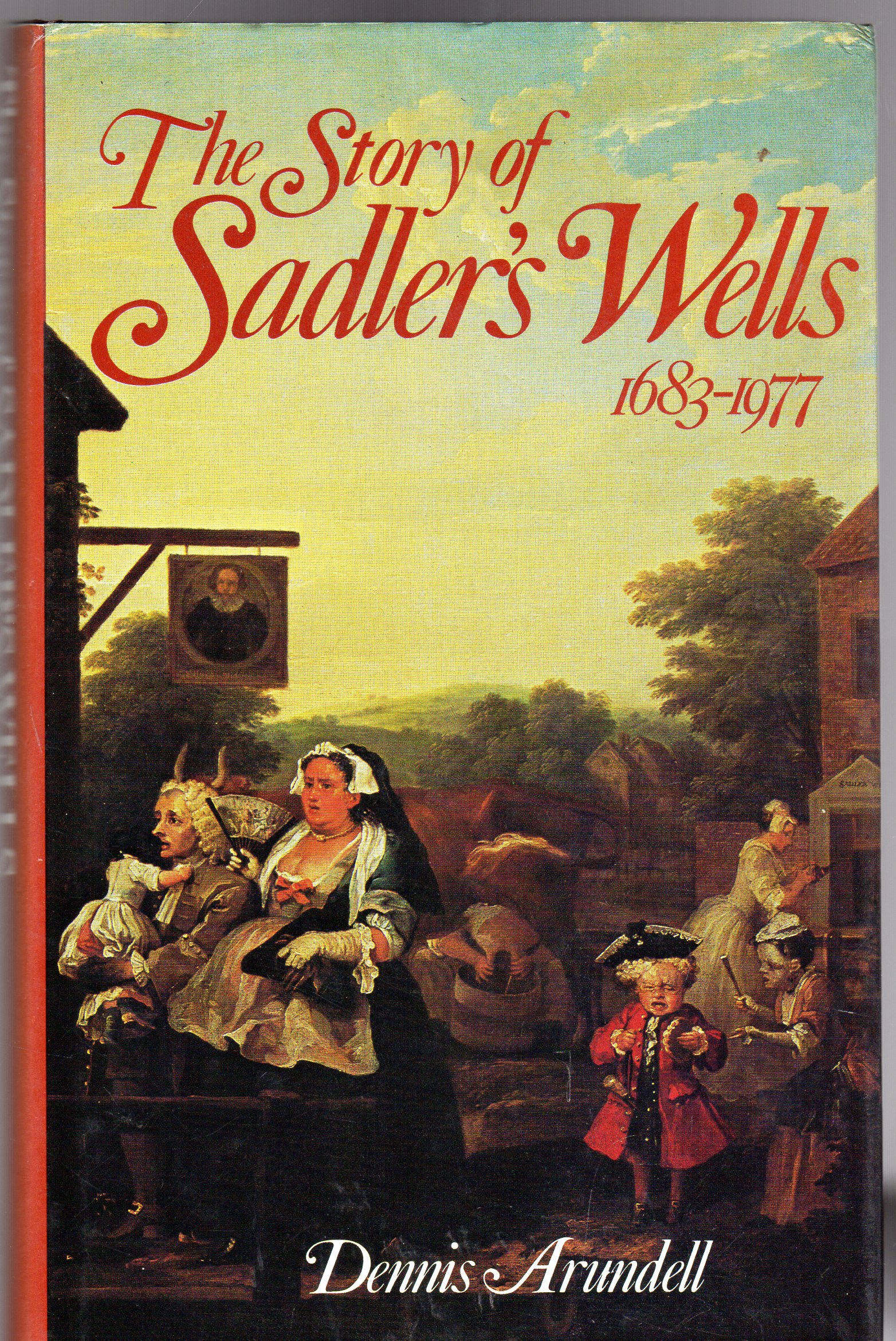 Image for The Story of Sadler's Wells : 1633-1977