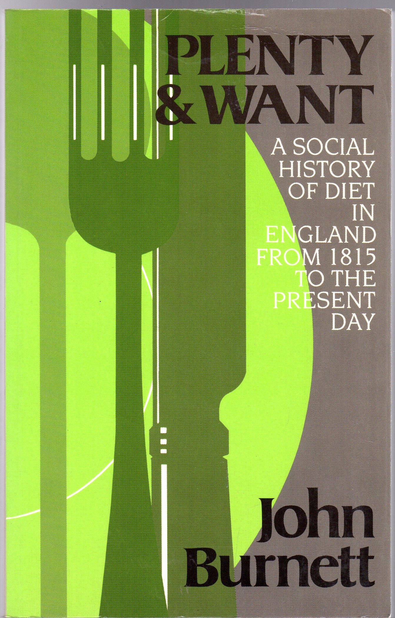 Image for Plenty and Want: Social History of Diet in England from 1815 to the Present Day