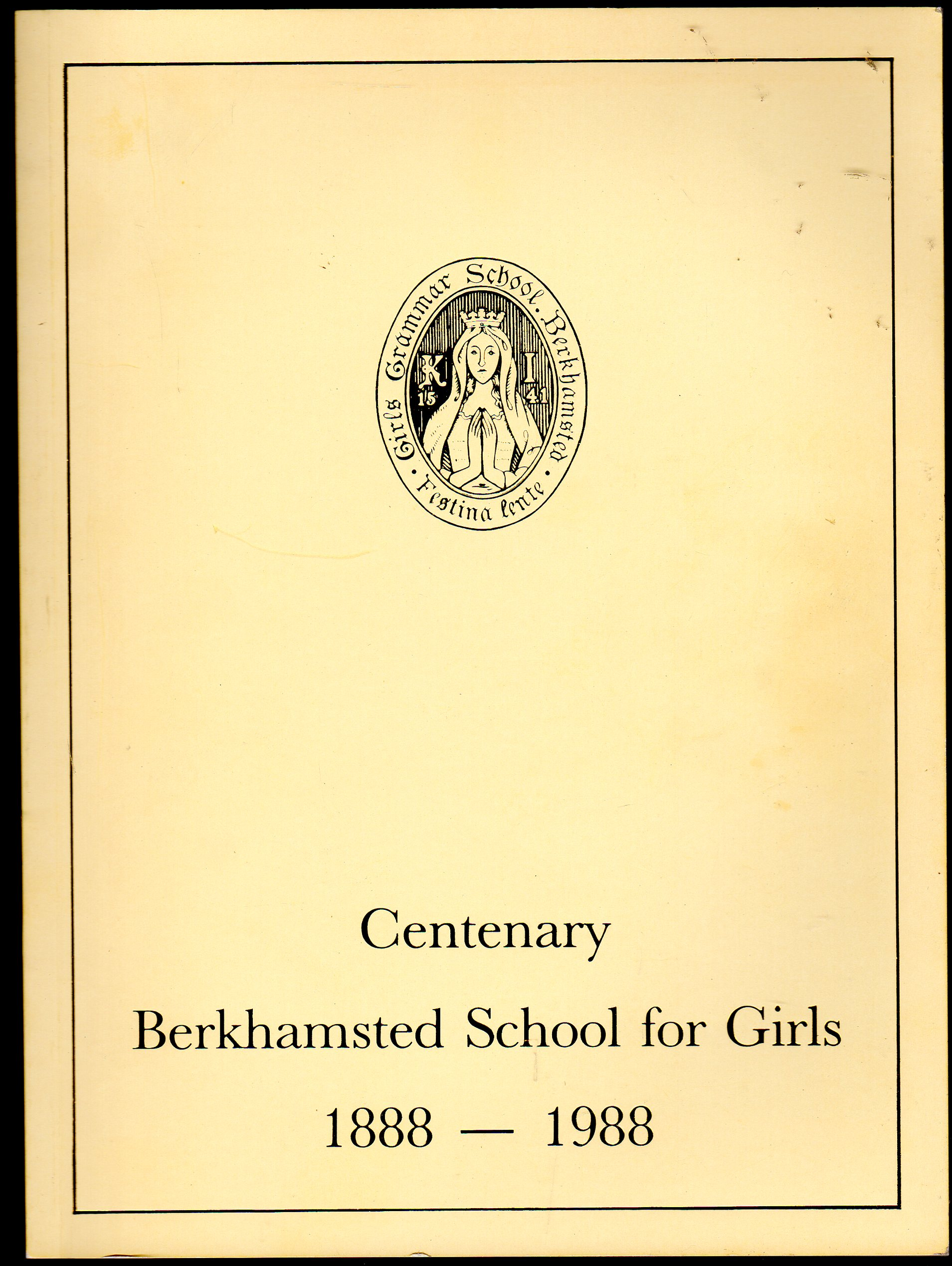 Image for Berkhamsted School for Girls A Centenary History : 1888-1988