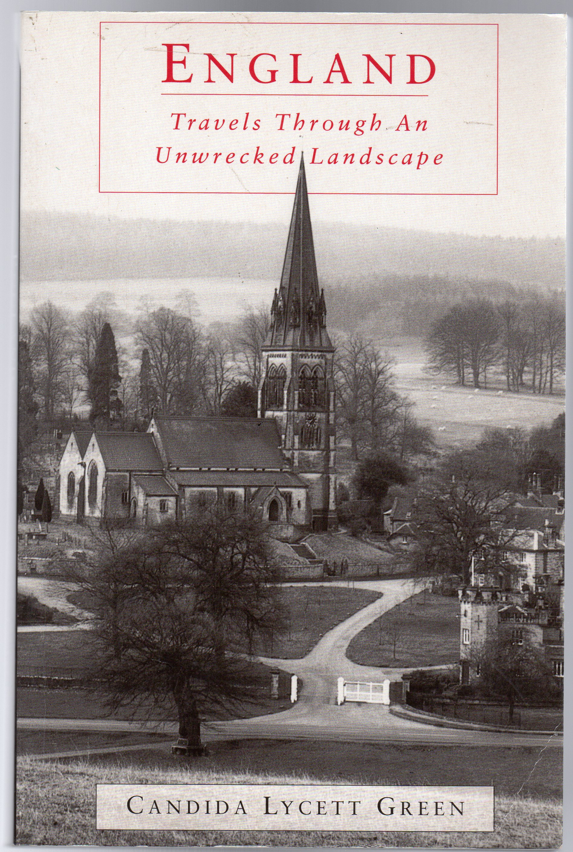 Image for England : Travels Through an Unwrecked Landscape