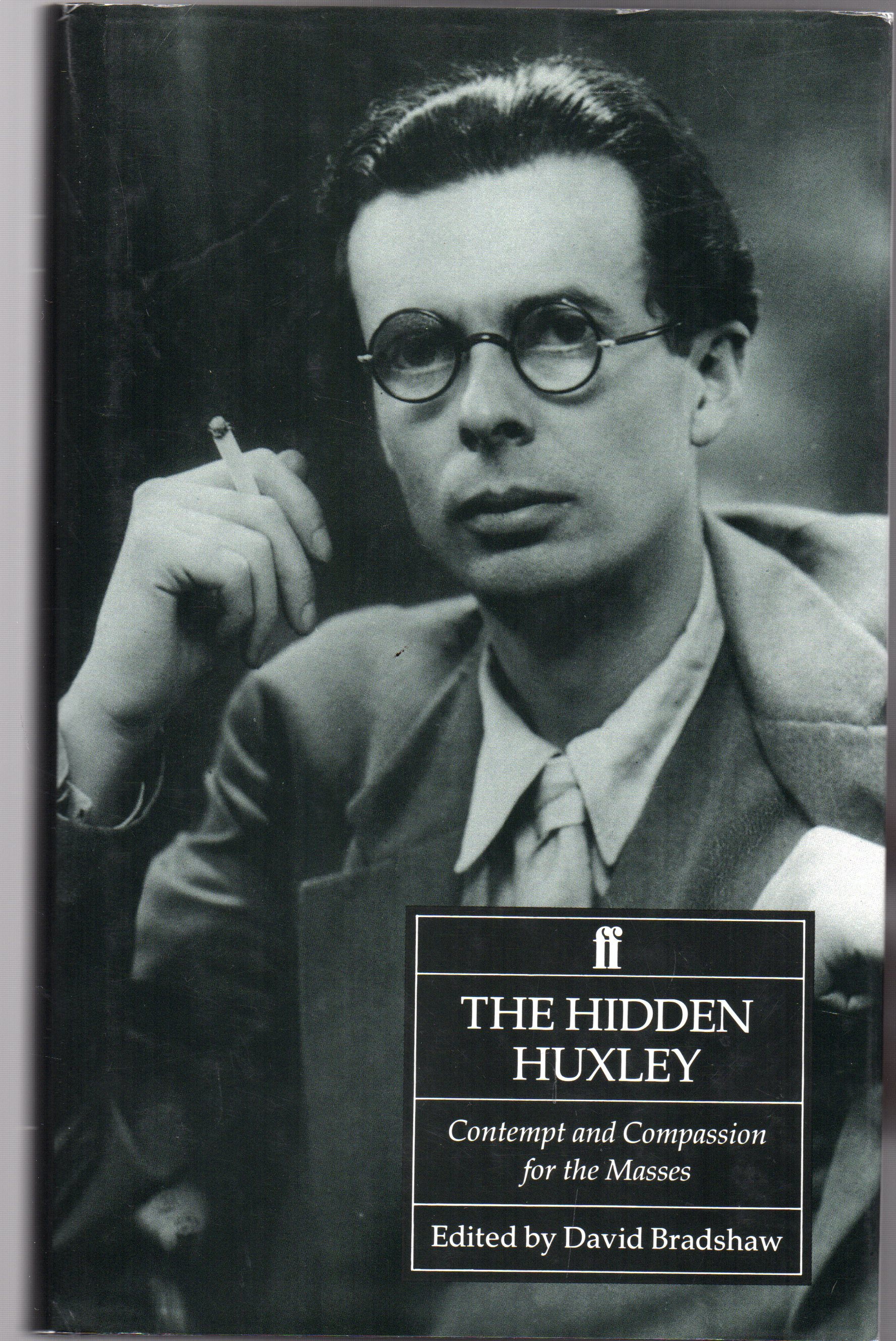 Image for The Hidden Huxley : Contempt and Compassion for the Masses