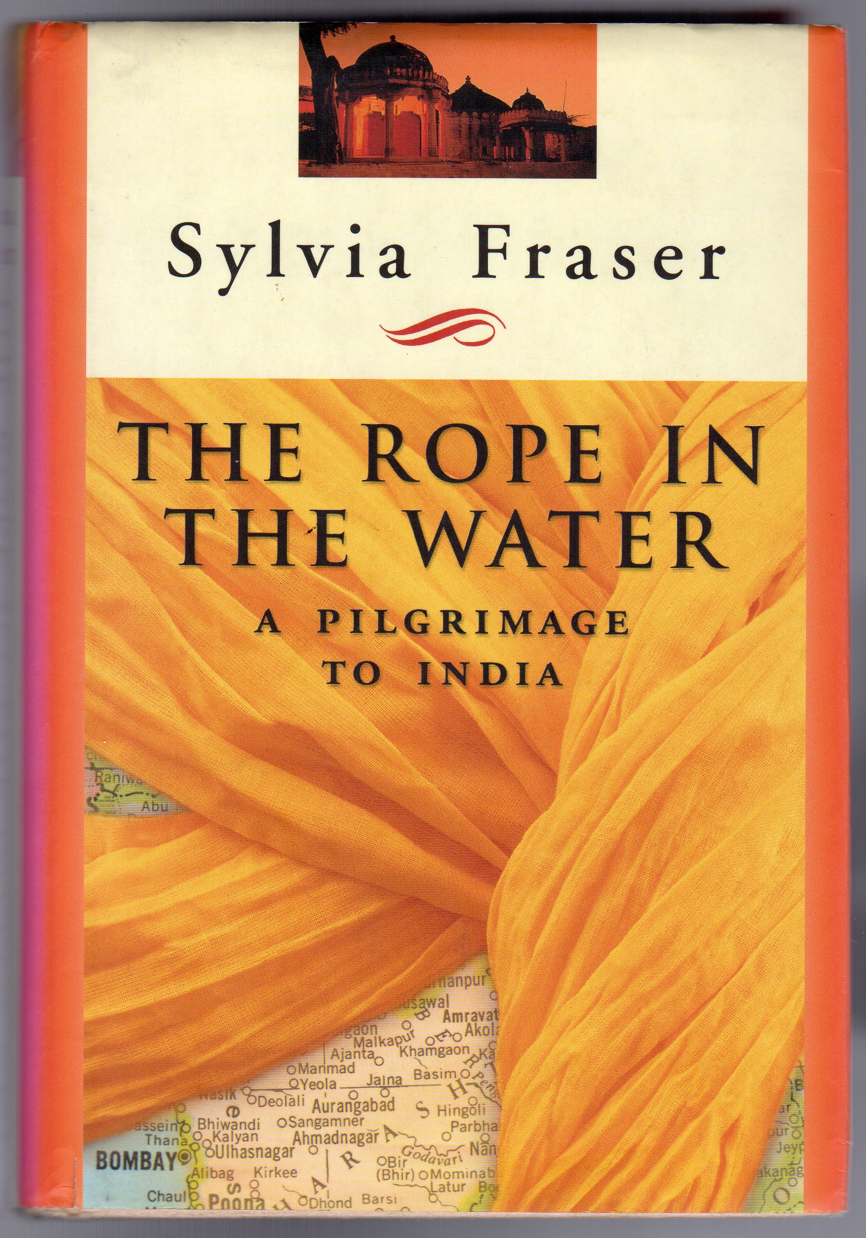 Image for The Rope in the Water : A Pilgrimage to India