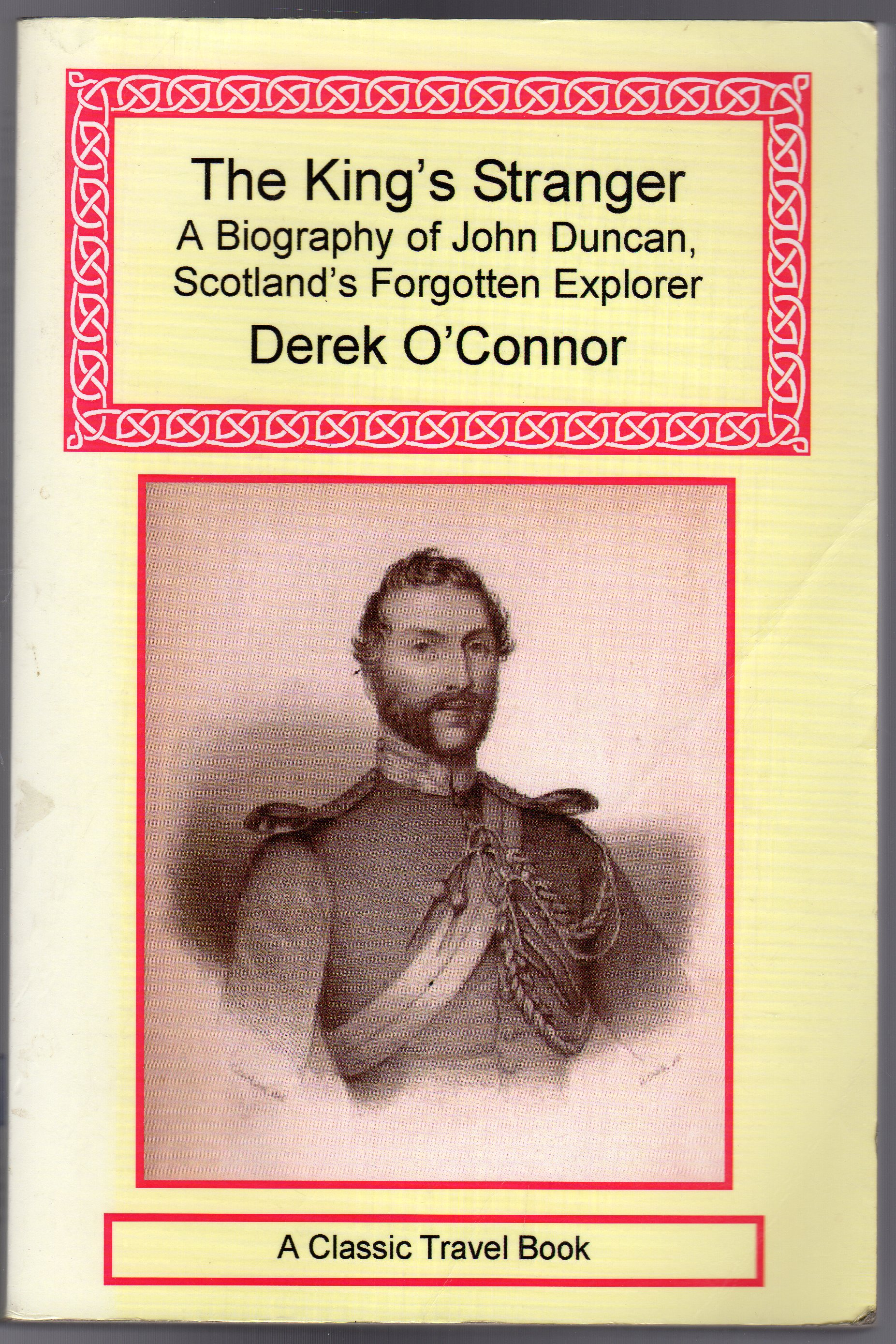 Image for The King's Stranger : A Biography of John Duncan, Scotland's Forgotten Explorer (SIGNED COPY)