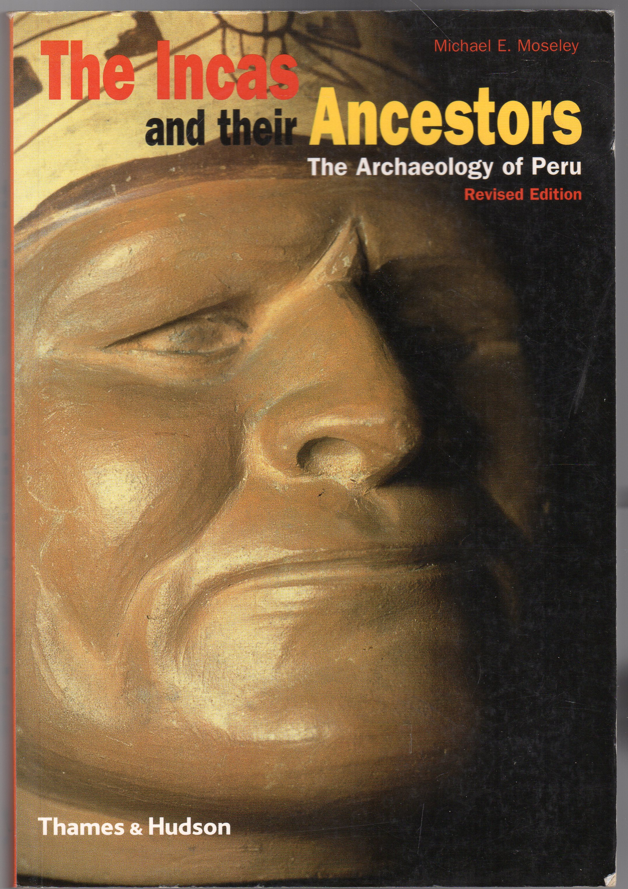 Image for The Incas and their Ancestors : The Archaeology of Peru